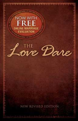The Love Dare by Alex Kendrick & Stephen Kendrick, a 40-day challenge for husbands and wives to practice unconditional love.