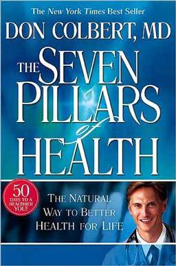 The Seven Pillars of Health Based on seven fundamental principles that enable people to walk in and enjoy the good health God intended for them presented in a lifegiving approach.
