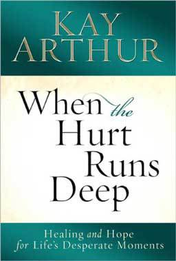 When the Hurt Runs Deep: Healing and Hope for Life's Desperate Moments by Kay Arthur uses insights she has gained from studying, counseling and her own experiences to guide the reader toward genuine healing.