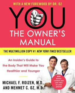You: The Owner's Manual shares the facts and advice you need to keep your body running using an easy, comprehensive, life-changing plan.