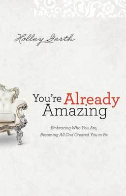 You're Already Amazing: Embracing Who You Are, Becoming All God Created You to Be invites you to embrace this important truth: you are already amazing.