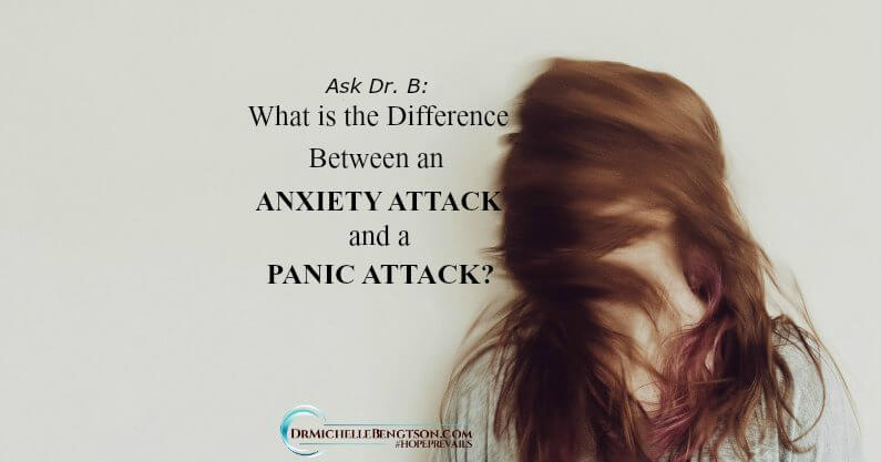 Ask DrB: What is the Difference Between an Anxiety Attack and a Panic Attack