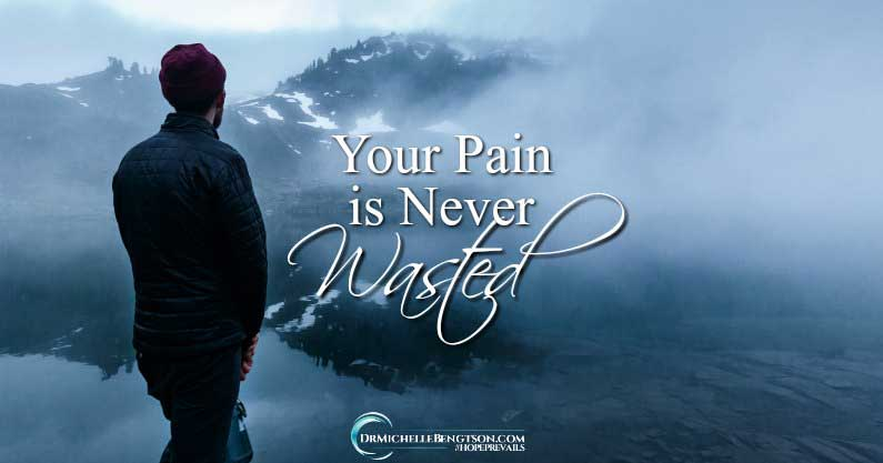 Your Pain is Never Wasted