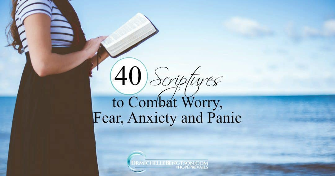 your rx 40 scriptures to combat worry fear anxiety and panic