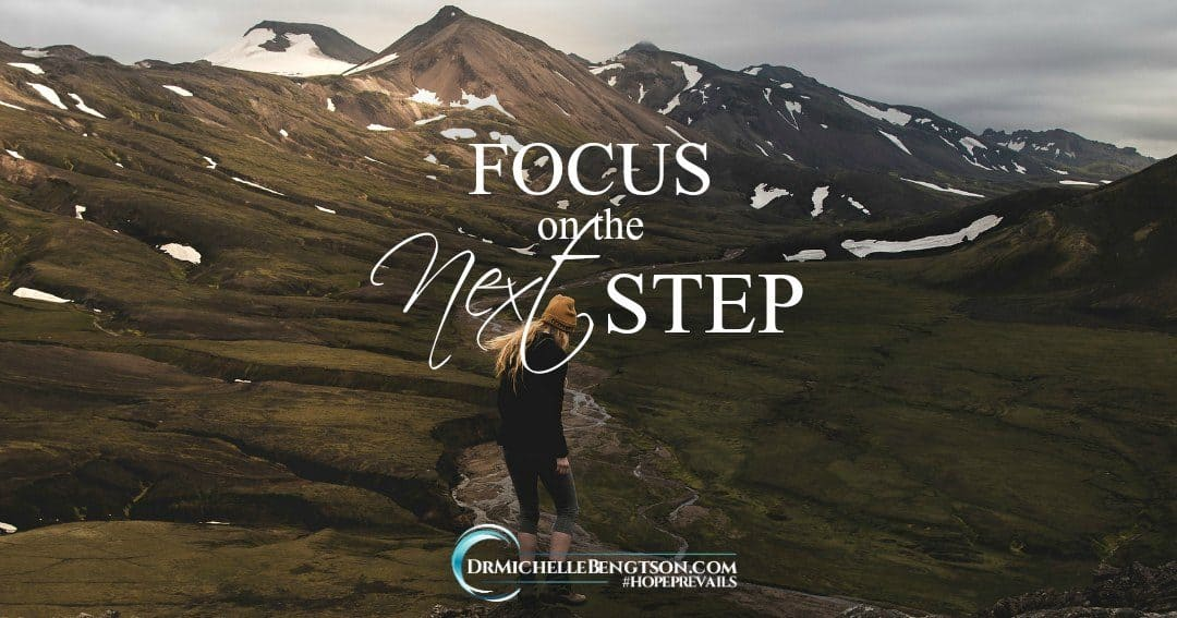 Focus on the Next Step