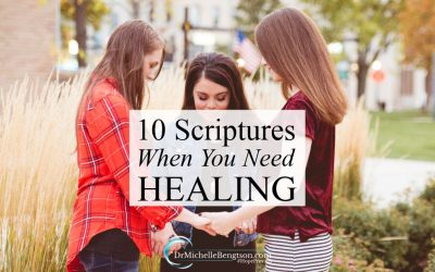 10 Scriptures When You Need Healing