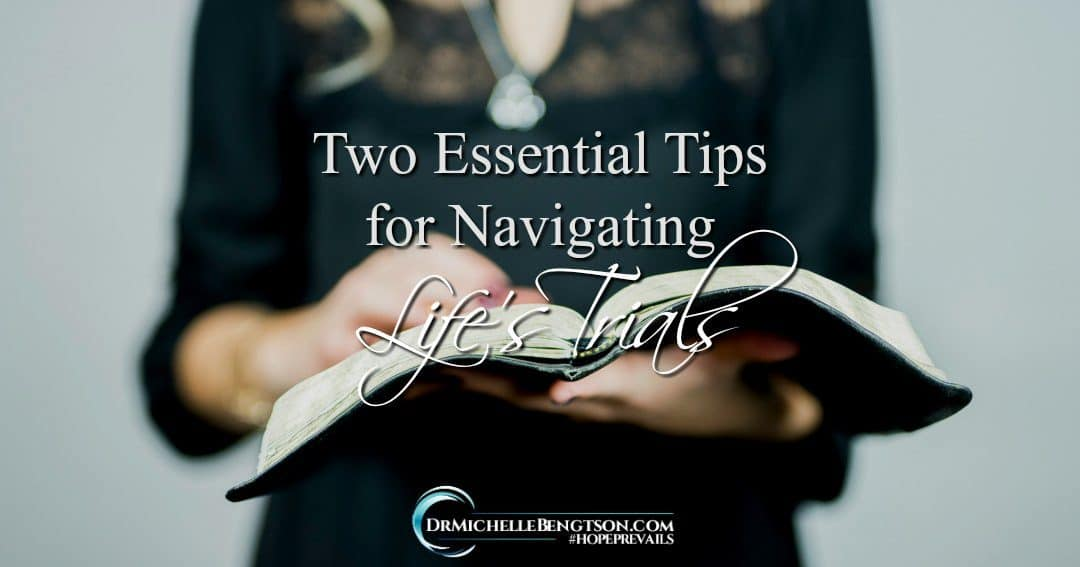 Two Essential Tips for Navigating Life's Trials