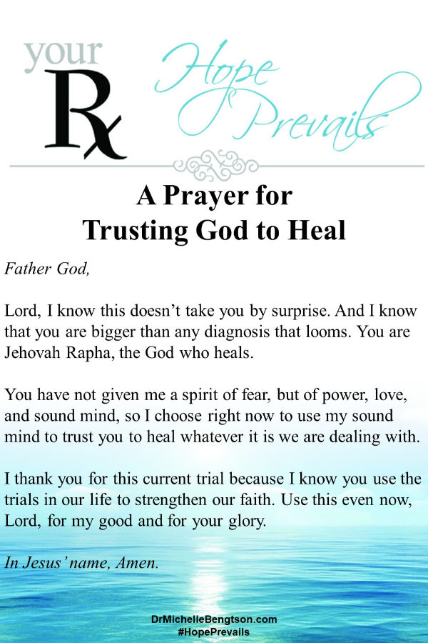 A prayer for trusting God to heal. Read this prayer out loud and let the words settle in your heart. Trust God. He is your healer. Read more here for 10 Bible verses when you need healing. #prayer  #Bibleverses #Christianity # faith
