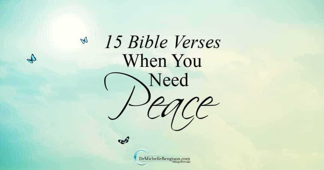 Meditate on these 15 Bible Verses when you need peace.