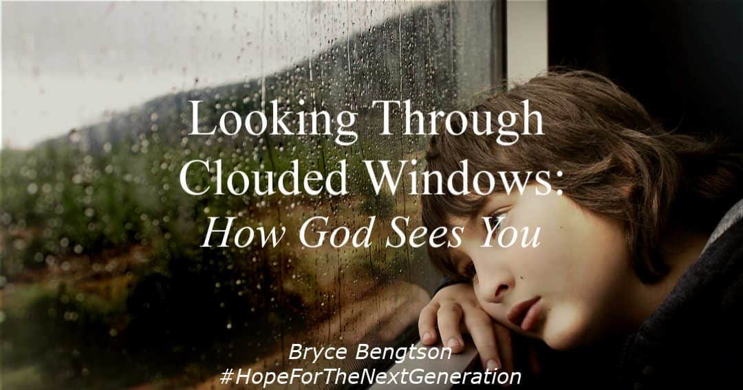Looking Through Clouded Windows: How God Sees You