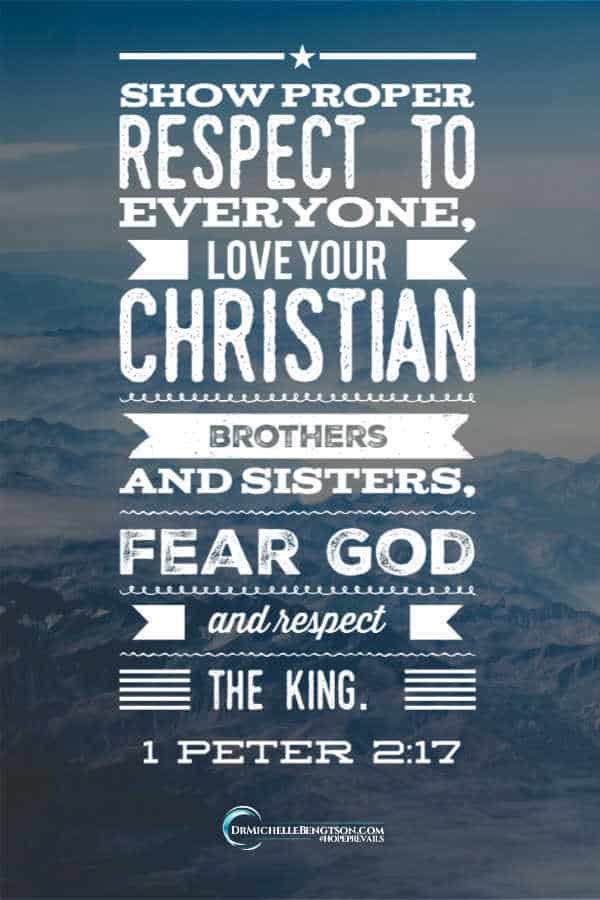 Stop and think of ways you can purposefully show respect to everyone per Bible Verse 1 Peter 2:17 #faith #Christianity #inspirational