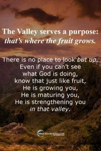 When we are in the valley, there is no place to look but UP. #Christian #Christianity #encouragement