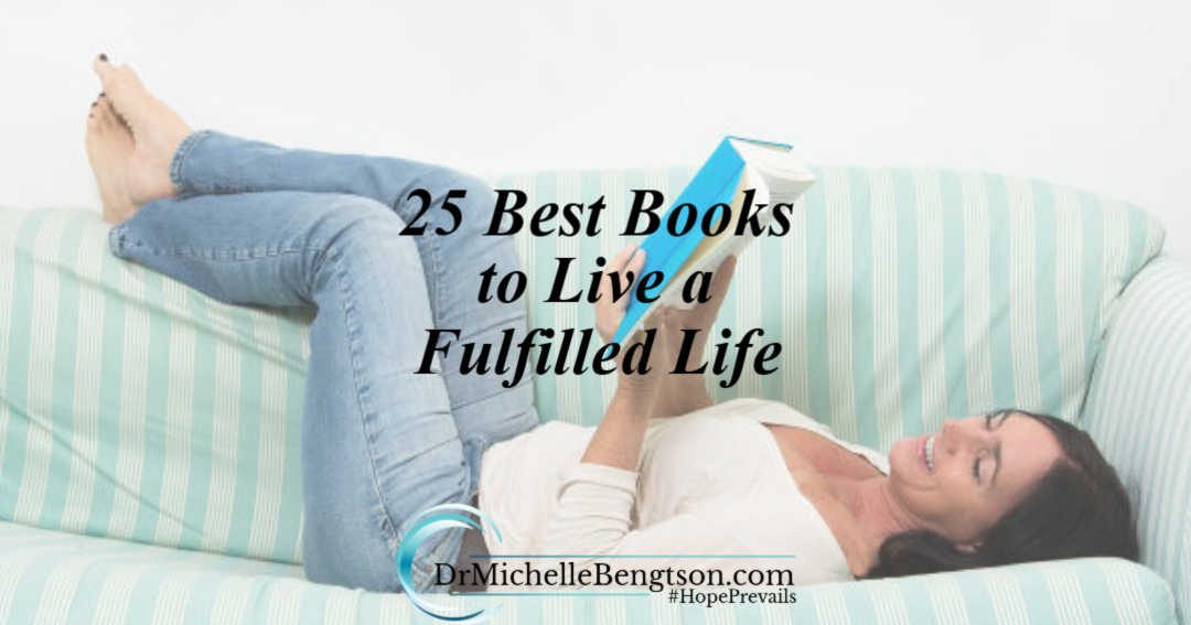 25 Best Books to Live A Fulfilled Life: A Neuropsychologist's Recommended Reading List