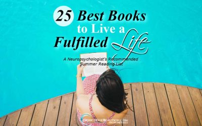 25 Best Books to Live A Fulfilled Life: A Neuropsychologist's Recommended Summer Reading List