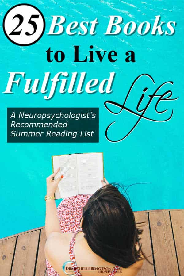 As an author, neuropsychologist and avid reader, I'm often asked for advice on how to deal with life's circumstances. I've compiled this list of best books for living a fulfilled life from books read over the past year. #mustreadbooks #mustread #booksforChristianwomen #bestbooks