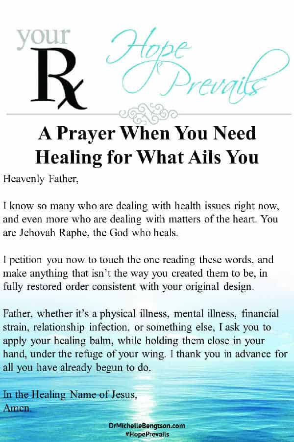 Prayer when you need God's healing for what ails you. #prayer #Christianity #faith