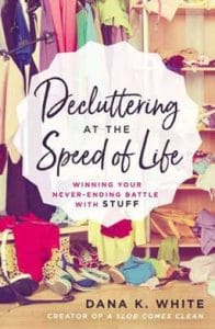 Decluttering at the Speed of Life: Winning Your Never-Ending Battle With Stuff, a book on battling clutter in your mind and home.