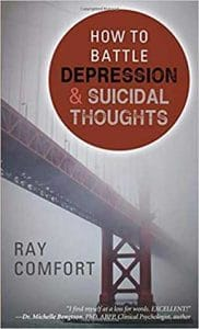 How to Battle Depression and Suicidal Thoughts by Ray Comfort, a book on how to battle suicidal thoughts.
