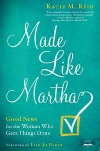 Made Like Martha: Good News for the Woman Who Gets Things Done, a book on embracing your God-given identity.