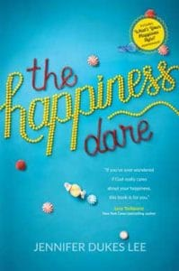 The Happiness Dare: Pursuing Your Heart's Deepest, Holiest, and Most Vulnerable Desire by Jennifer Dukes Lee, a book on developing habits for a happier, healthier life.
