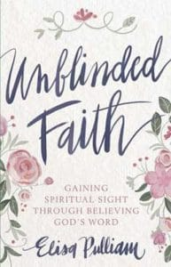 Unblinded Faith: Gaining Spiritual Sight Through Believing God's Word, a book on a fresh encounter with God and His word.
