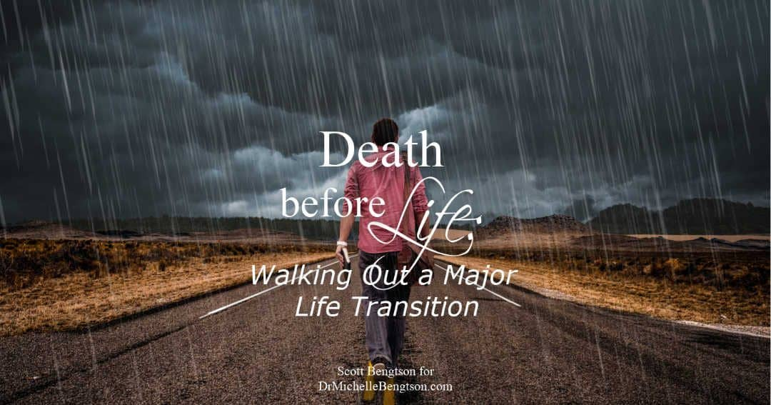 Death Before Life: Walking Out a Major Life Transition