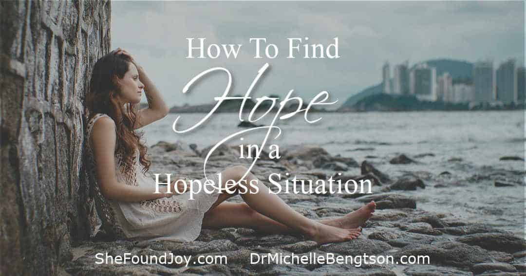 How to Find Hope in a Hopeless Situation