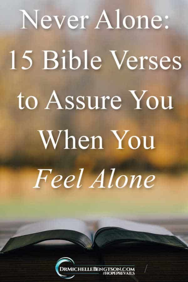 Sometimes we need the assurance we're not alone more than once and in different ways like in these 15 Bible Verses. #BibleVerses #Christianity #faith