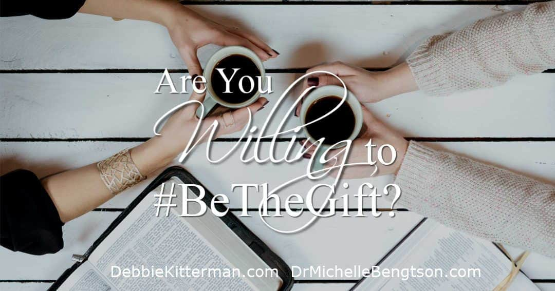 Are You Willing to #BeTheGift?