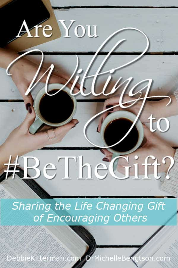 Are you willing to #BeTheGift of encouragement someone needs today? #Christianity #faith