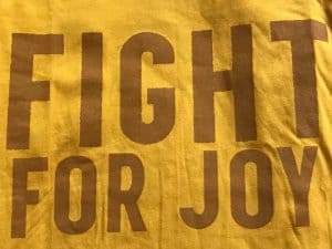 Fight for joy today! Not only your joy, but also for others!