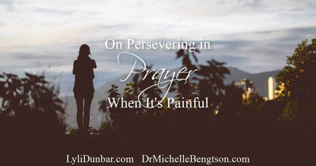 On Persevering in Prayer When It's Painful