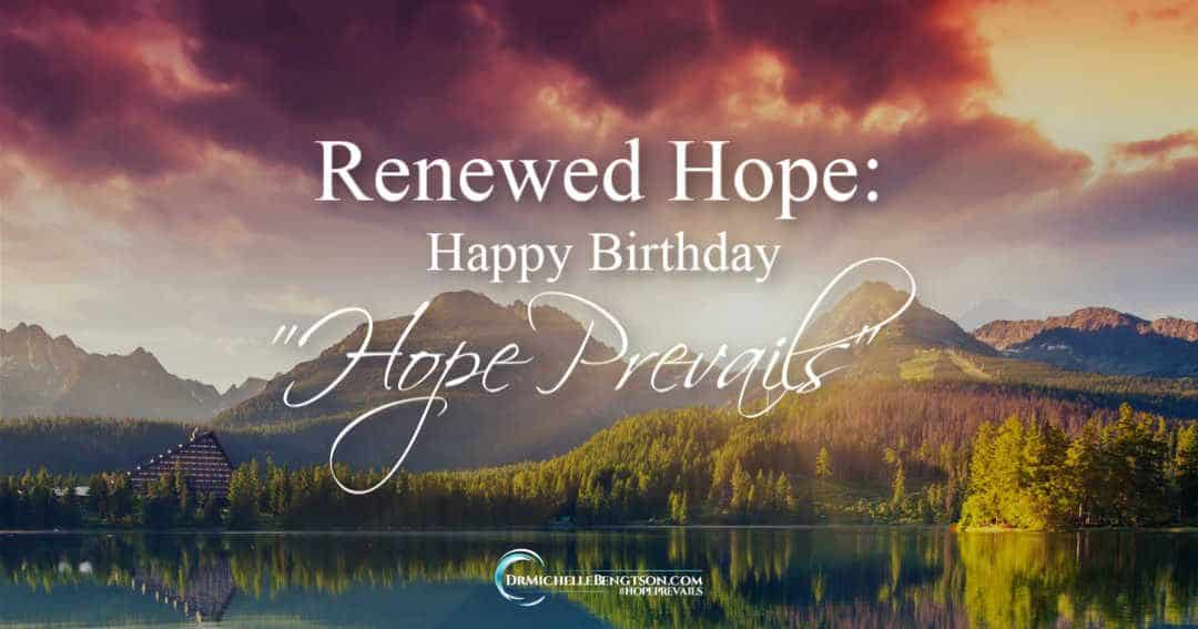 "Renewed Hope: Happy Birthday ""Hope Prevails"""