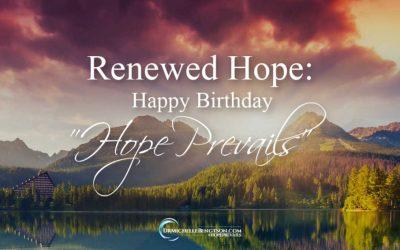 "Renewed Hope: Happy Birthday ""Hope Prevails"""