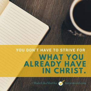 You don't have to strive for what you already have in Christ . God's love is a free gift. #faith #trustGod