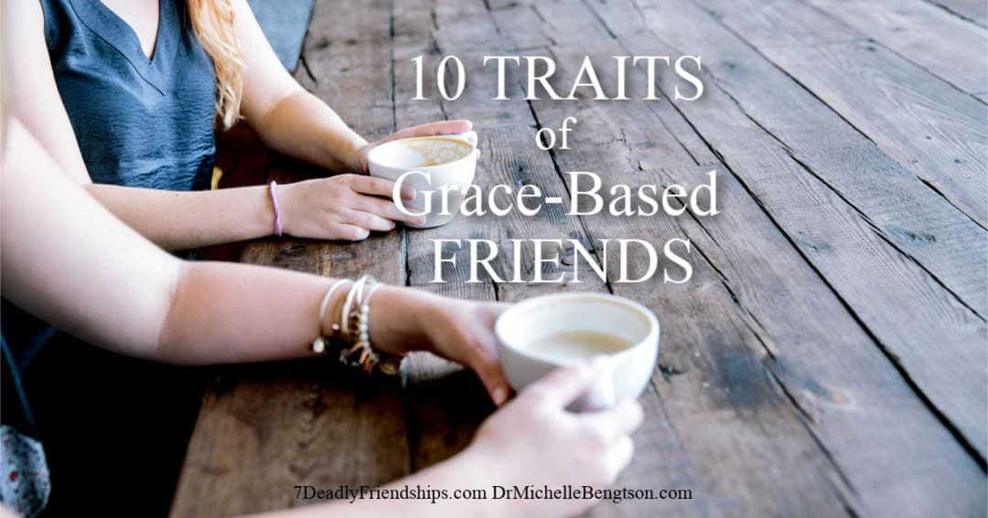Traits of grace-based friends