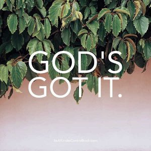 God's got it all under control