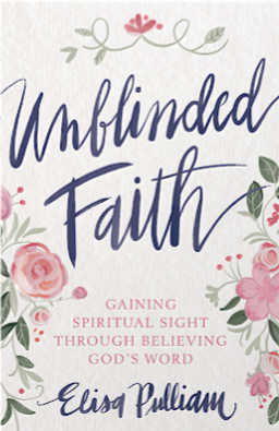 Unblinded Faith by Elisa Pulliam