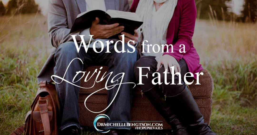 How do we respond to teachable words from a loving father whether it's our earthly father or heavenly Father?