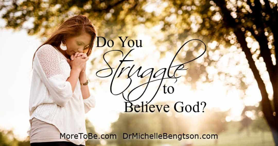 Do you struggle to believe God? Learn to embrace His promises in the midst of struggle.