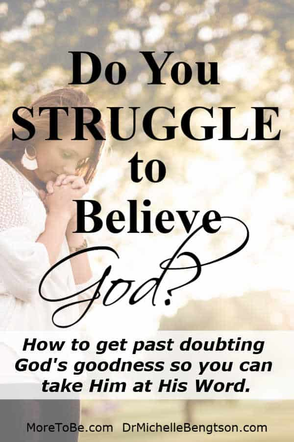 Do you tend to focus on the circumstances, doubting God's goodness? Learn the secret to getting past the doubt. #BibleVerse #faith #Christianity
