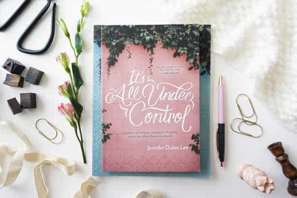 It's All Under Control, a book by Jennifer Dukes Lee
