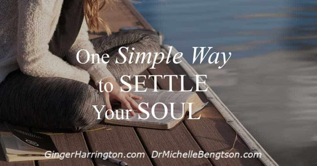 One Simple Way to Settle Your Soul