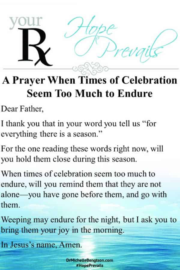 A prayer when times of celebration seem too much to endure