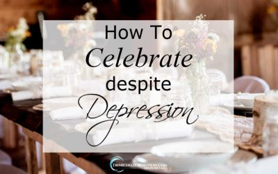 How To Celebrate Despite Depression
