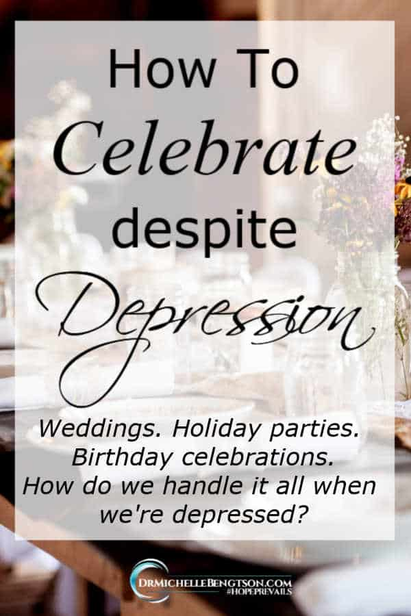 Depression is painful. Read more for ways to participate in times of celebration while minimizing the negative impact on you. #depression #mentalhealth #depressed