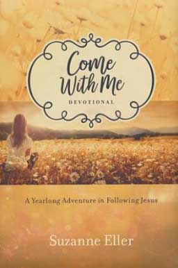 Come With Me by Suzanne Eller - best new stand alone devotional.