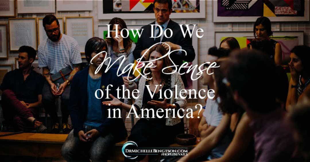 How Do We Make Sense of the Violence in America?
