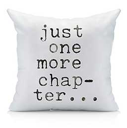 Just one more chapter pillow - best gift for a book lover