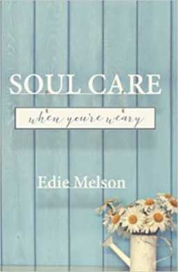 Soul Care by Edie Melson is just what the weary soul needs, especially during and after the holidays.